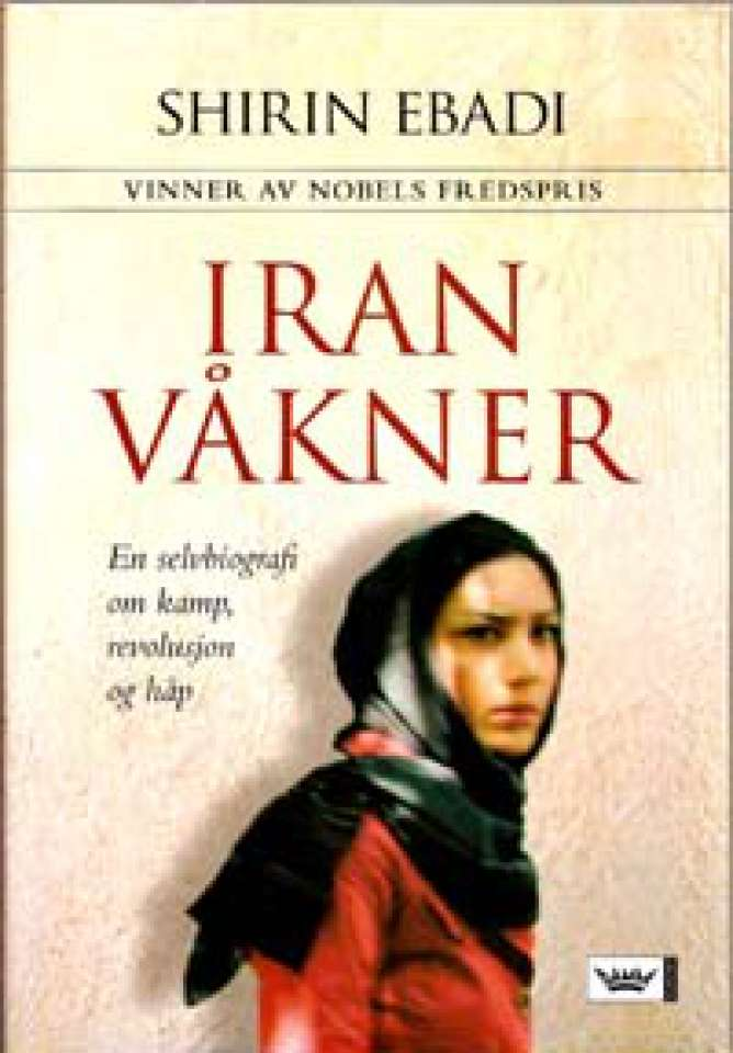 Iran våkner - En selvbiografi om kamp, revolusjon og håp