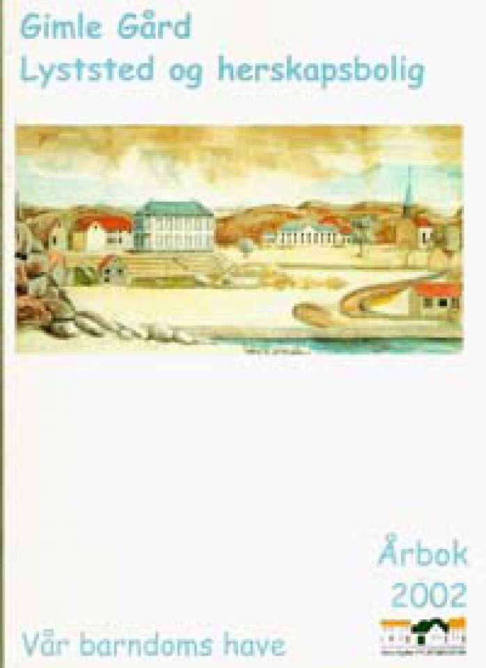 Gimle Gård - Lyststed og helårsbolig - Vest-Agder Fylkesmuseum Årbok 2002