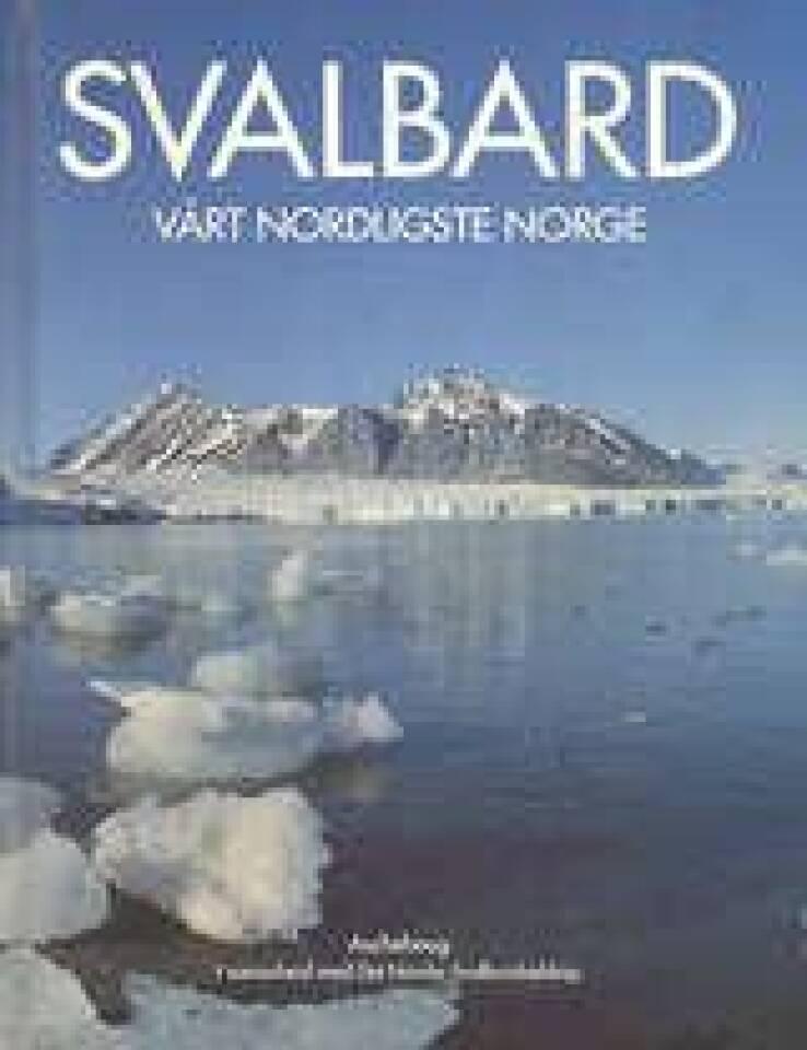 Svalbard vårt nordligste Norge