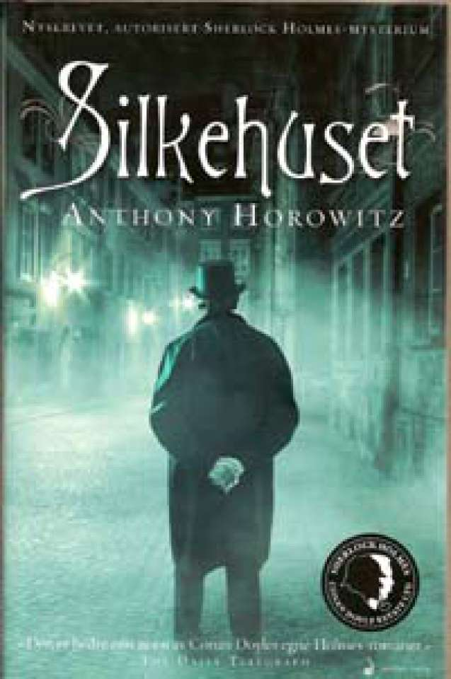 Silkehuset - Nyskrevet, autorisert Sherlock Holmes-mysterium