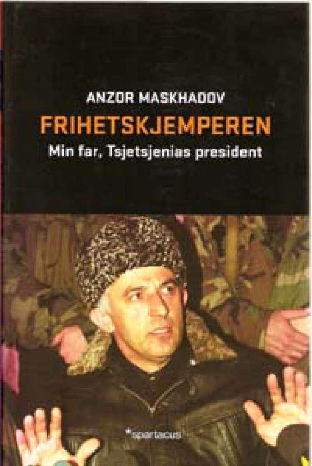 Frihetskjemperen - Min far, Tsjetsjenias president
