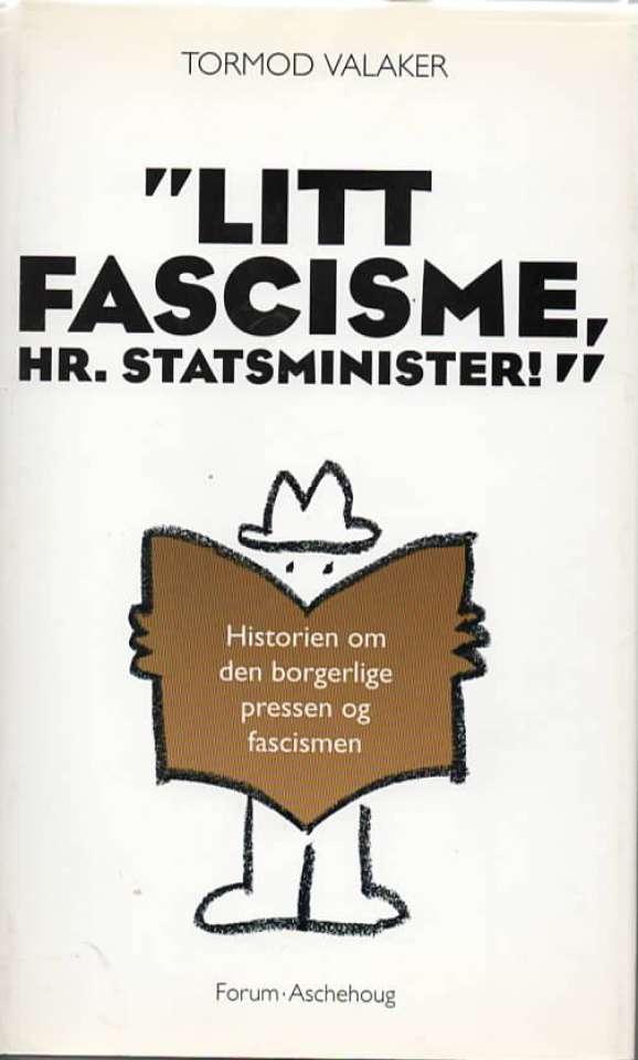 Litt fascisme, hr. statsminister!