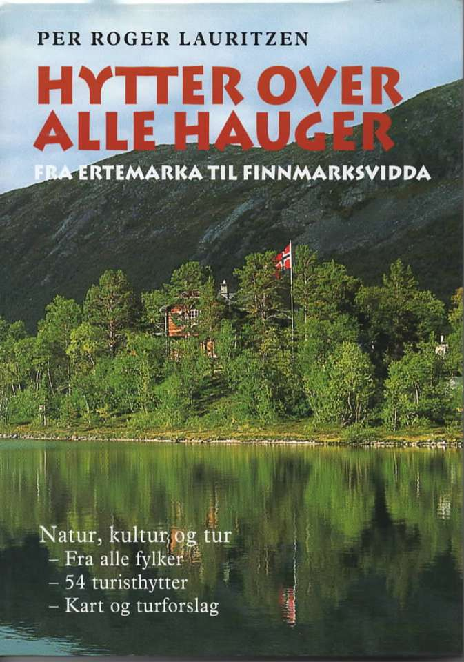 Hytter over alle hauger – fra Ertemarka til Finnmarksvidda