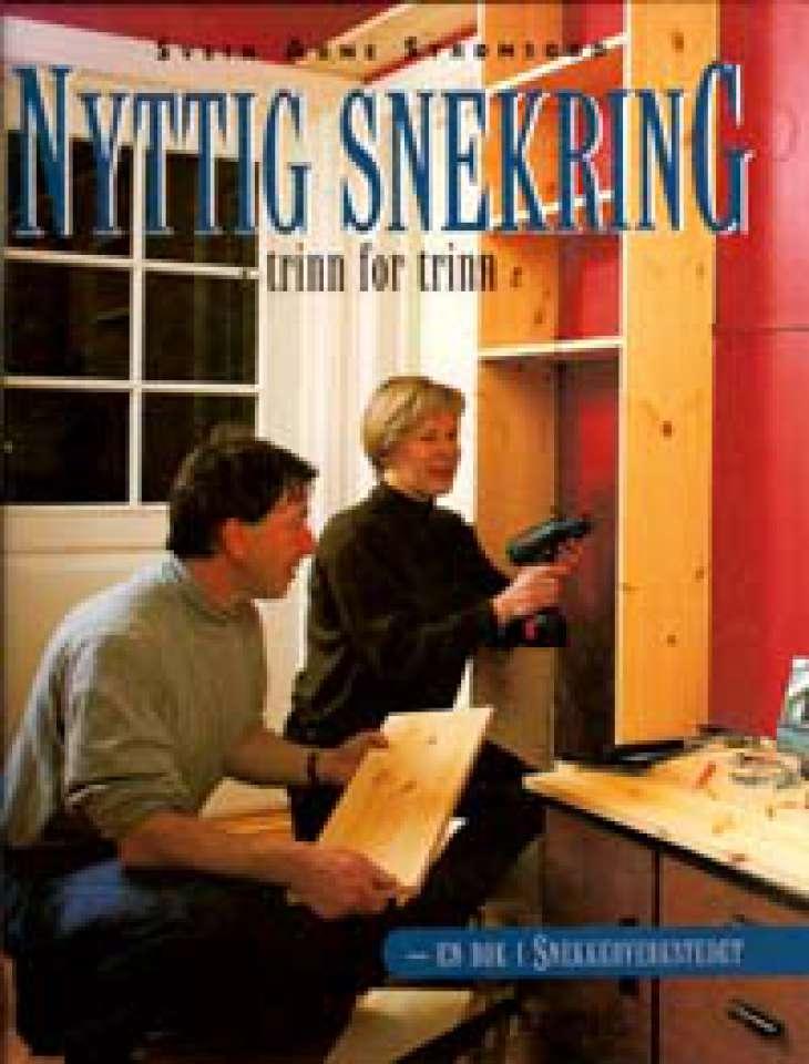 Nyttig snekring - trinn-for-trinn - En bok i Snekkerverkstedet