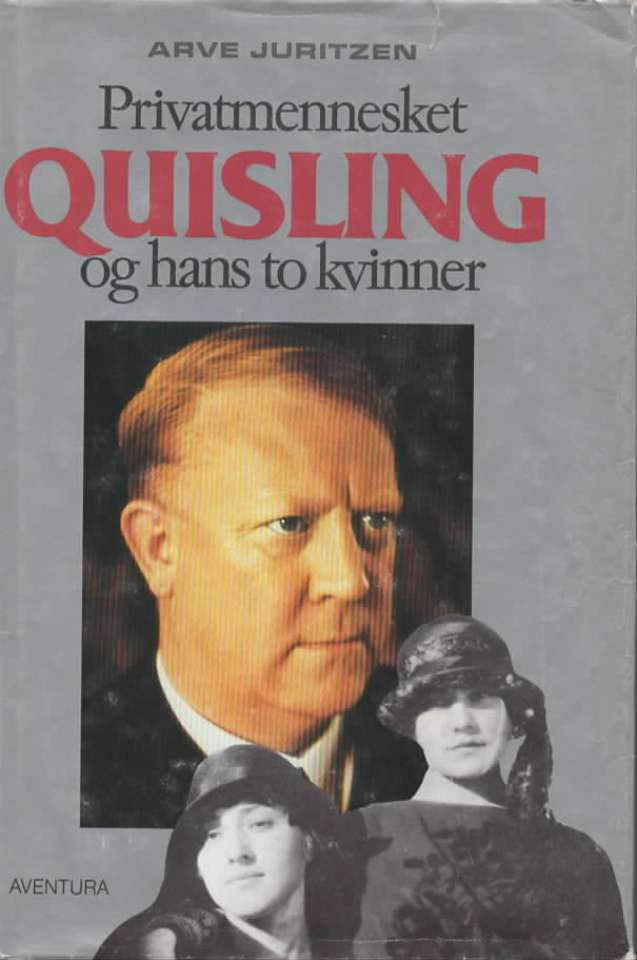 Privatmennesket Quisling og hans to kvinner