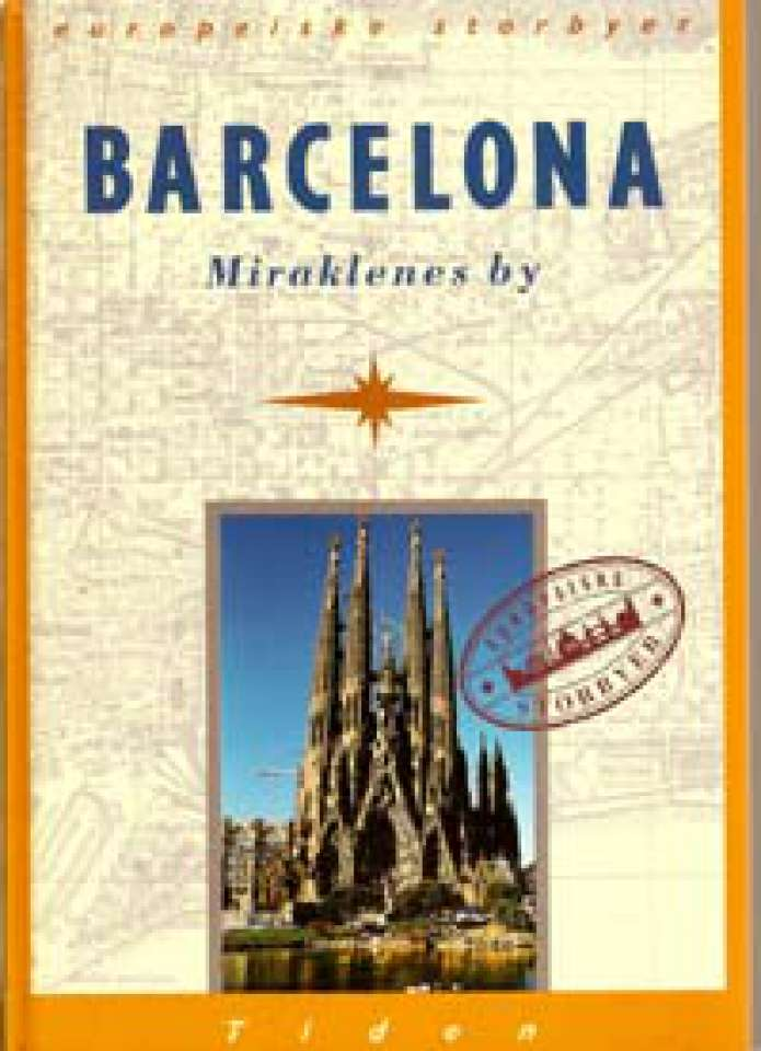Barcelona - Miraklenes by - Europeiske storbyer