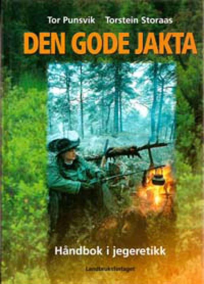Den gode jakta - Håndbok i jegeretikk