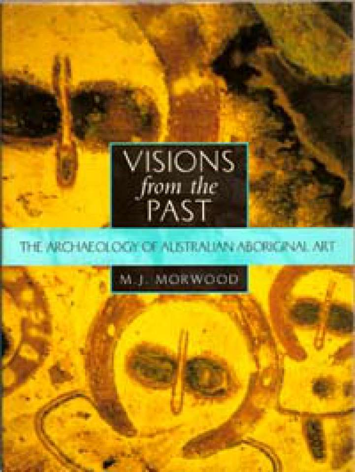 Visions from the Past - The Archaeology of Australian Aborginal Art