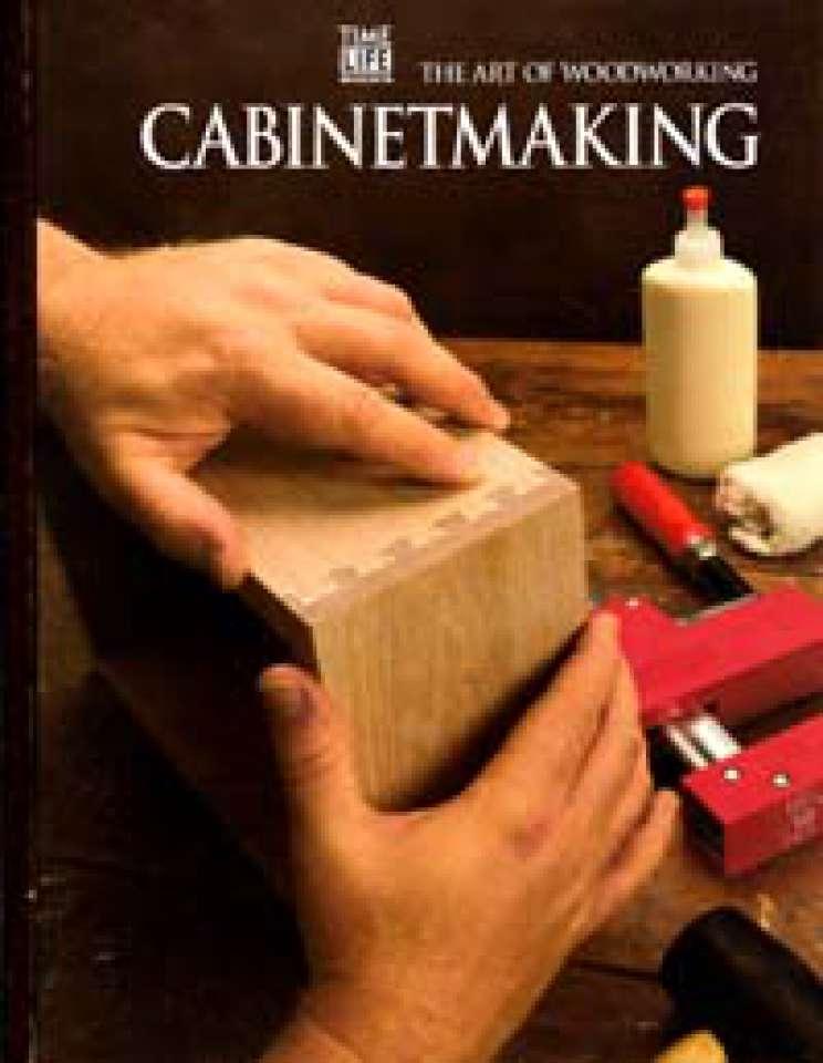 Cabinetmaking - The Art of Woodworking