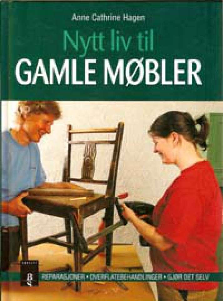 Nytt liv til gamle møbler : Raparasjoner - Overflatebehandling - Gjør-det-selv