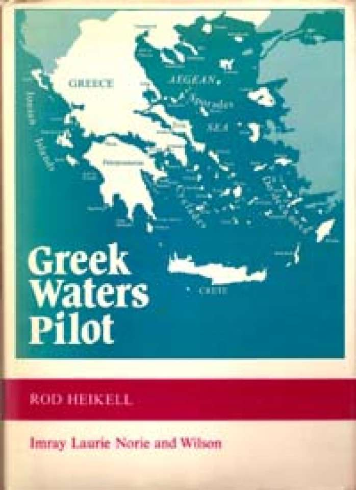 Greek Water Pilot - A yachtman's guide to the coast and islands of Greece