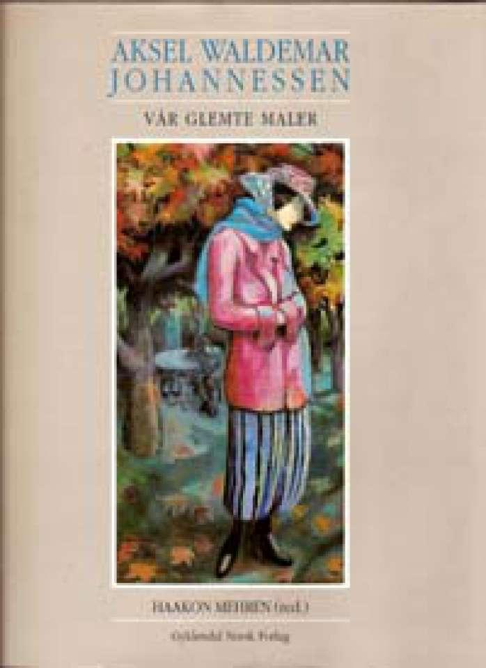 Aksel Waldemar Johannessen - Vår glemte maler