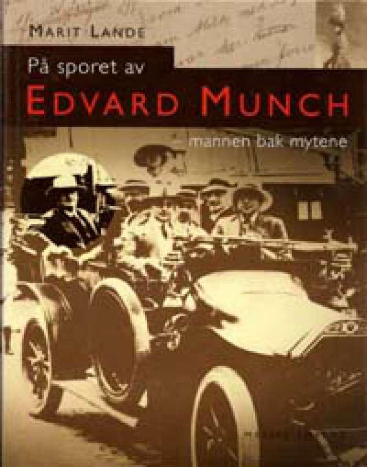 På sporet av Edvard Munch - mannen bak mytene
