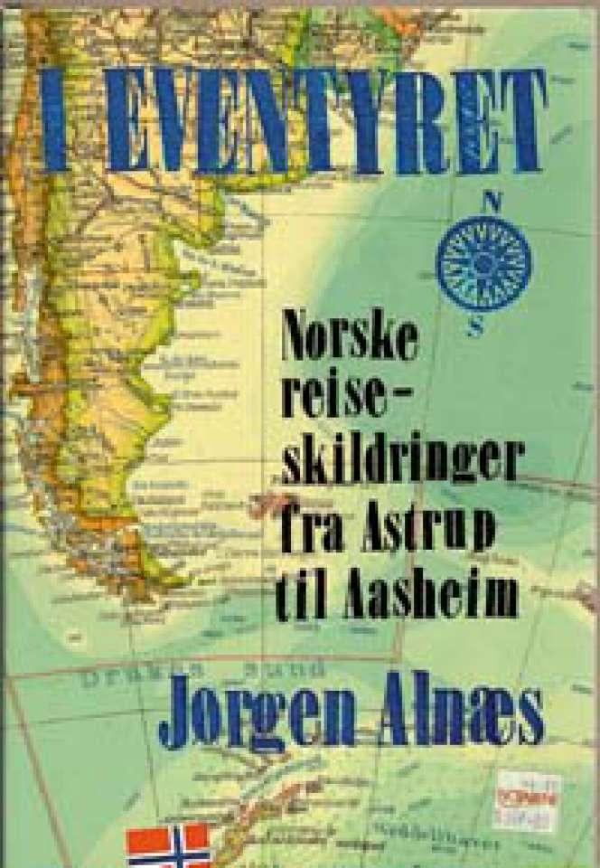 I eventyret - Norske reiseskildringer fra Astrup til Aasheim