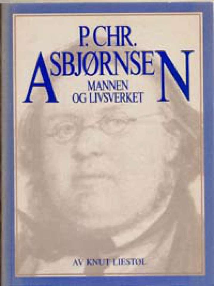 P. Chr. Asbjørnsen - Mannen og livsverket