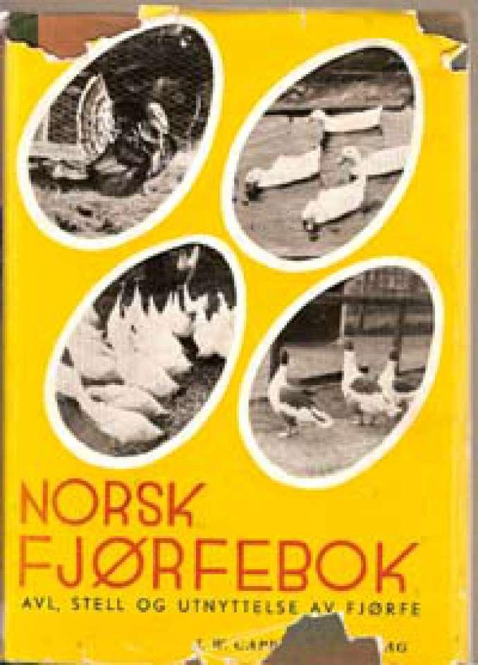 Norsk fjørfebok - Avl, stell og utnyttelse av fjørfe