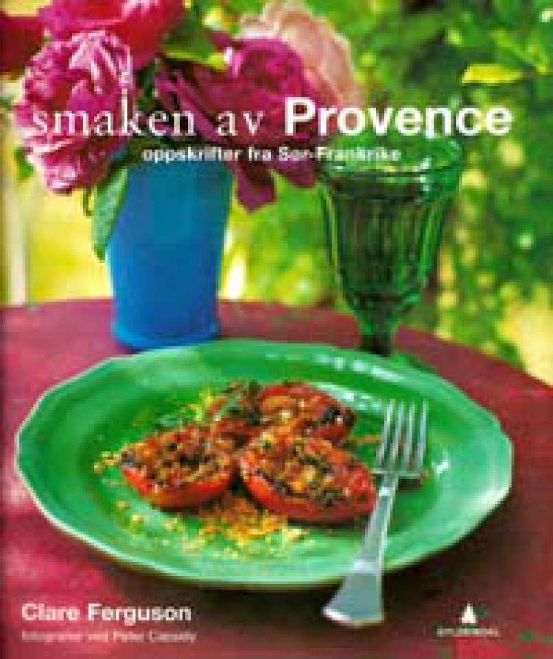 Smaken av Provence - Oppskrifter fra Sør-Frankrike