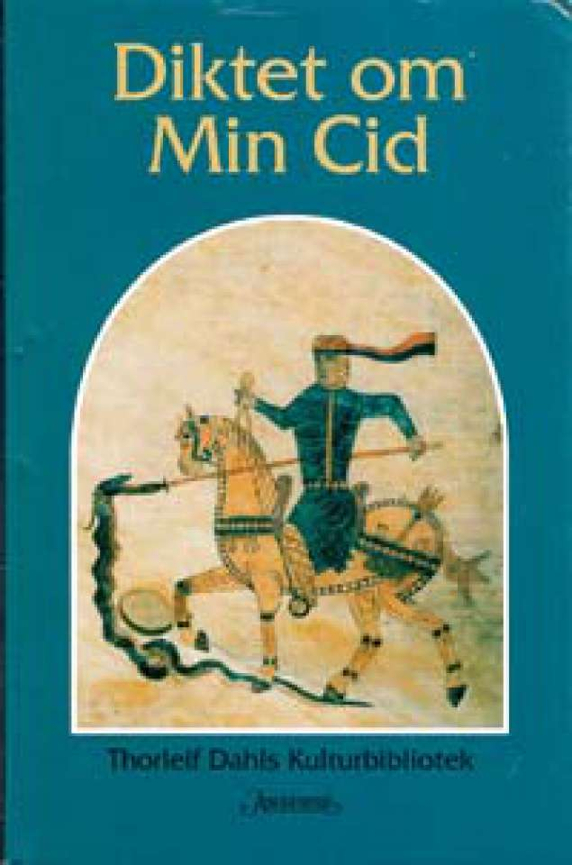 Diktet om Min Cid - Thorleif Dahls kulturbibliotek