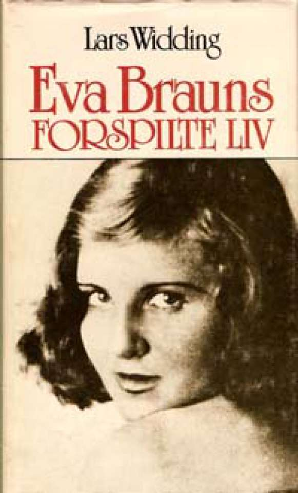 Eva Brauns forspilte liv