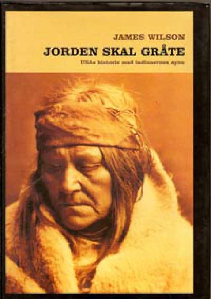 Jorden skal gråte - USAs historie med indianernes øyne