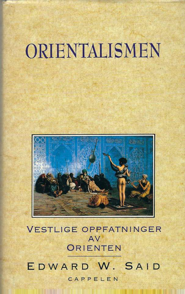 Orientalismen - Vestlige oppfatninger av Orienten