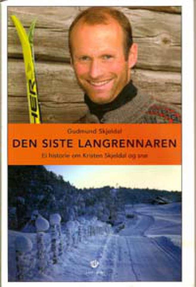 Den siste langrennaren - Ei historie om Kristen Skjeldal og snø