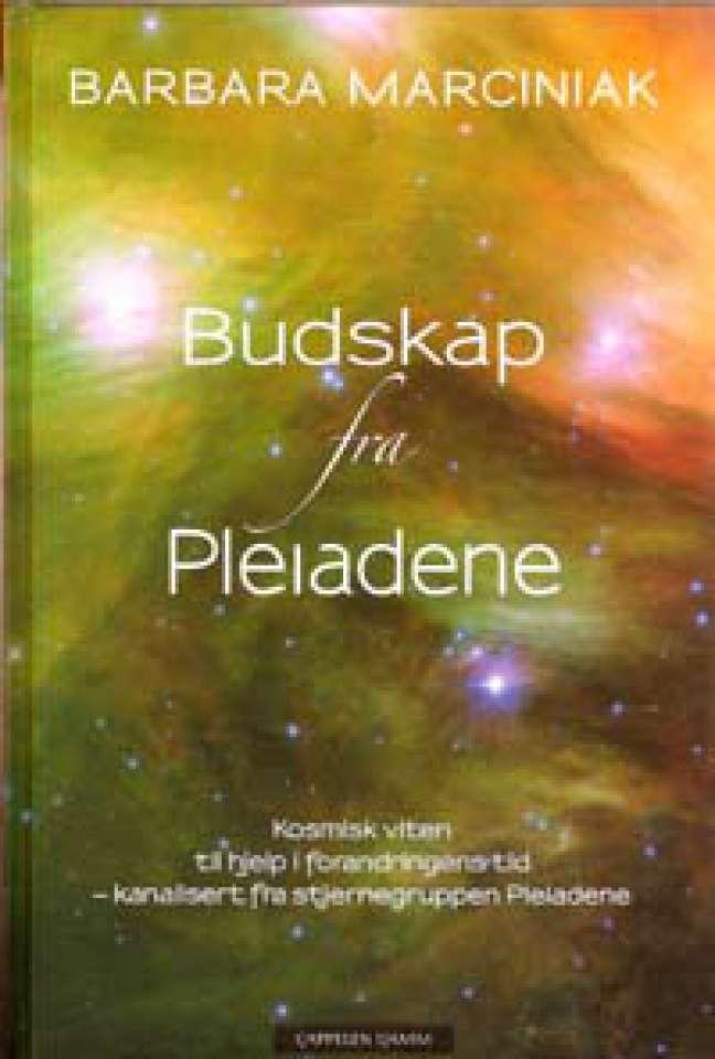 Budskap fra Pleiadene - Kosmisk viten til hjelp i forandringens tid- kanalisert fra stjernegruppen Pleiadene