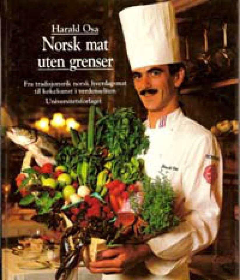 Norsk mat uten grenser - Fra tradisjonsrik norsk hverdagsmat til kokekunst i verdenseliten