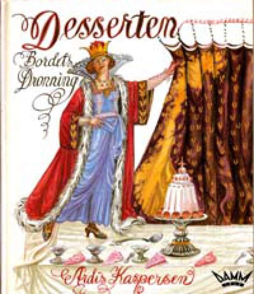 Desserten - Bordets Dronning - Oppskrifter fra hele Norge