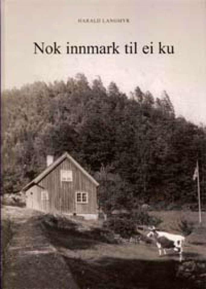 Nok innmark til ei ku - En beretning om husmannsslitet ved Høgfjell - Signert!