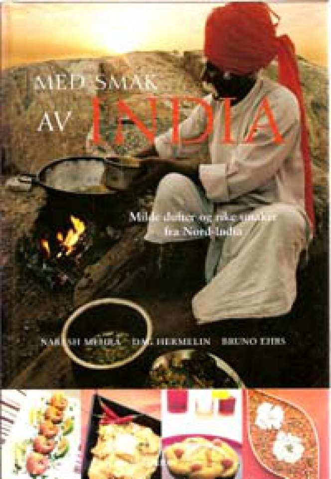 Med smak av India - Milde dufter og rike smaker fra Nord-India