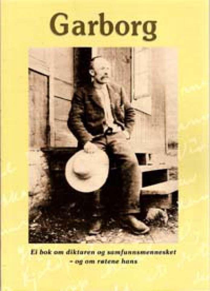 Garborg - Ei bok om diktaren og samfunnsmennesket - og om røtene hans