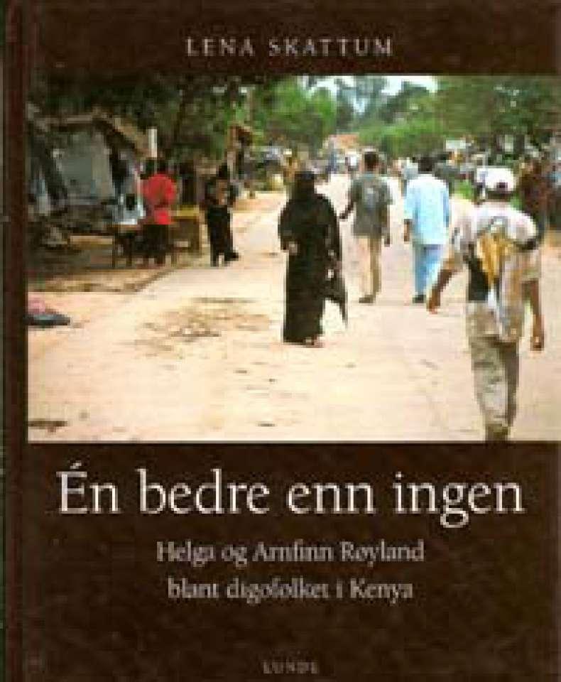 Én bedre enn ingen - Helga og Arnfinn Røysland blat digofolket i Kenya