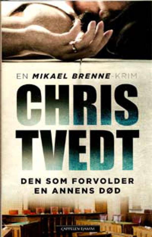Den som forvolder en annens død - En Mikael Brenne-krim