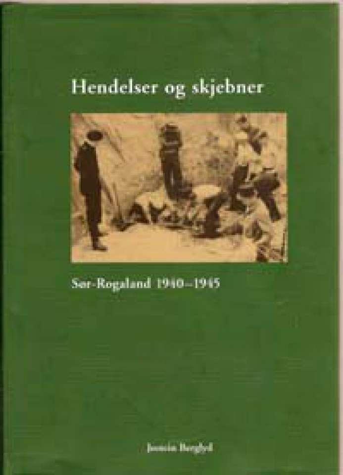 Hendelser og skjebner - Sør-Rogaland 1940-1945