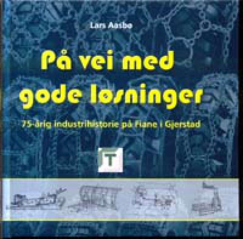 På vei med gode løsninger - 75-årig industrihistorie på Fiane i Gjerstad