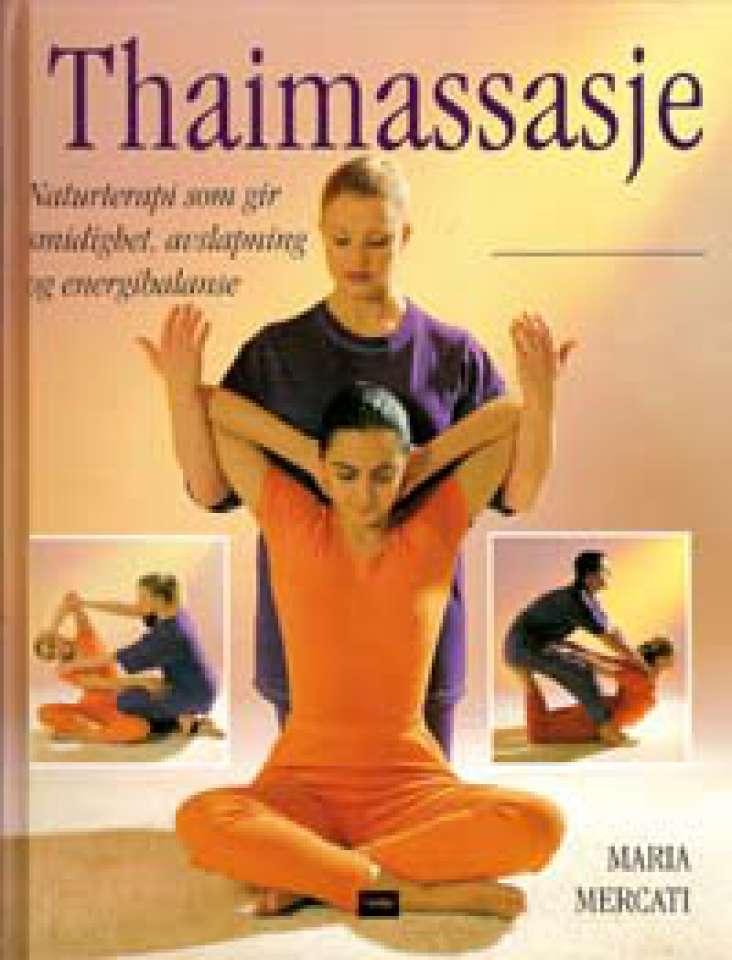 Thaimassasje - Naturterapi som gir smidighet, avslapning og energibalanse