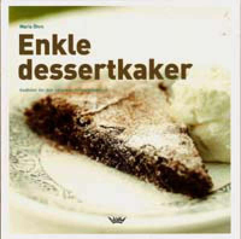 Enkle dessertkaker - Godbiter for den søtsugne hjemmebakeren