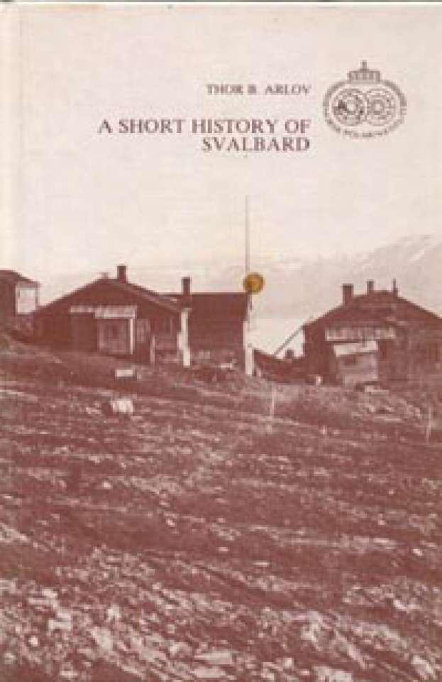A short history of Svalbard - Polarhåndbok nr.4