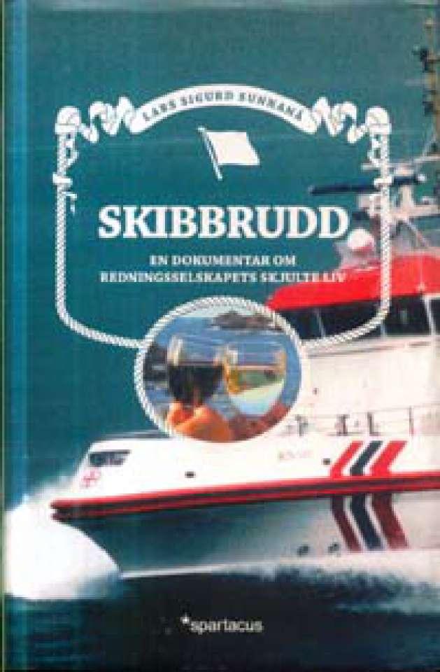 Skibbrudd - En dokumentar om Redningsselskapets skjulte liv