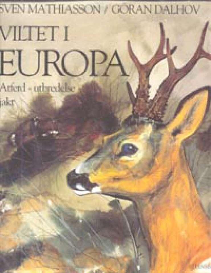 Viltet i Europa - Atferd - Utbredelse - Jakt