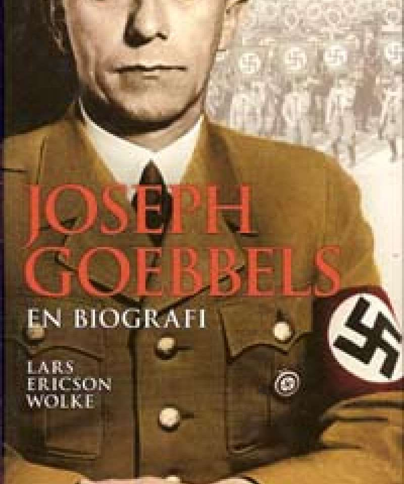 Joseph Goebbels - en biografi