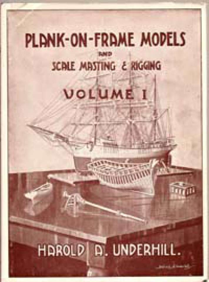 Plank-om-Frame Models and Scale Masting & Rigging Volume I