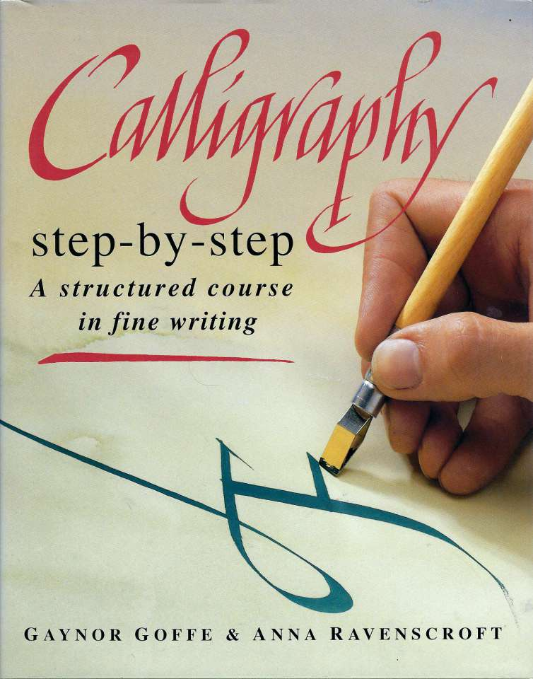 Caligraphy step-by-step - A structured course in fine writing