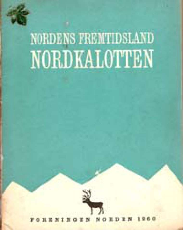 Nordkalotten - Nordens fremtidsland