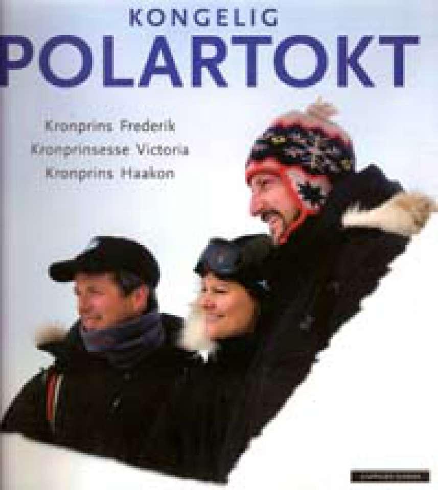 Kongelig polartokt : Kronprins Fredrik - Kronprinsesse Victoria - Kronprins Haakon