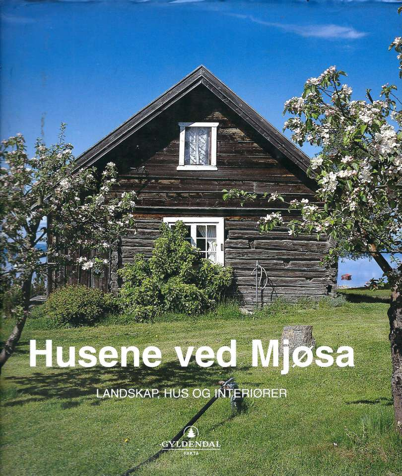 Husene ved Mjøsa - Landskap, hus og interiør