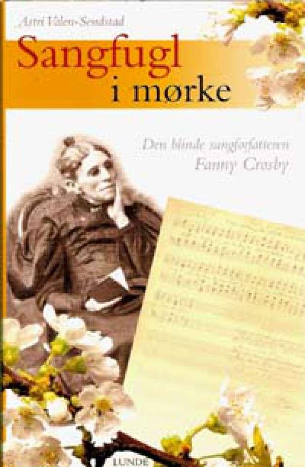 Sangfugl i mørke - Den blinde sangforfatteren Fanny Crosby