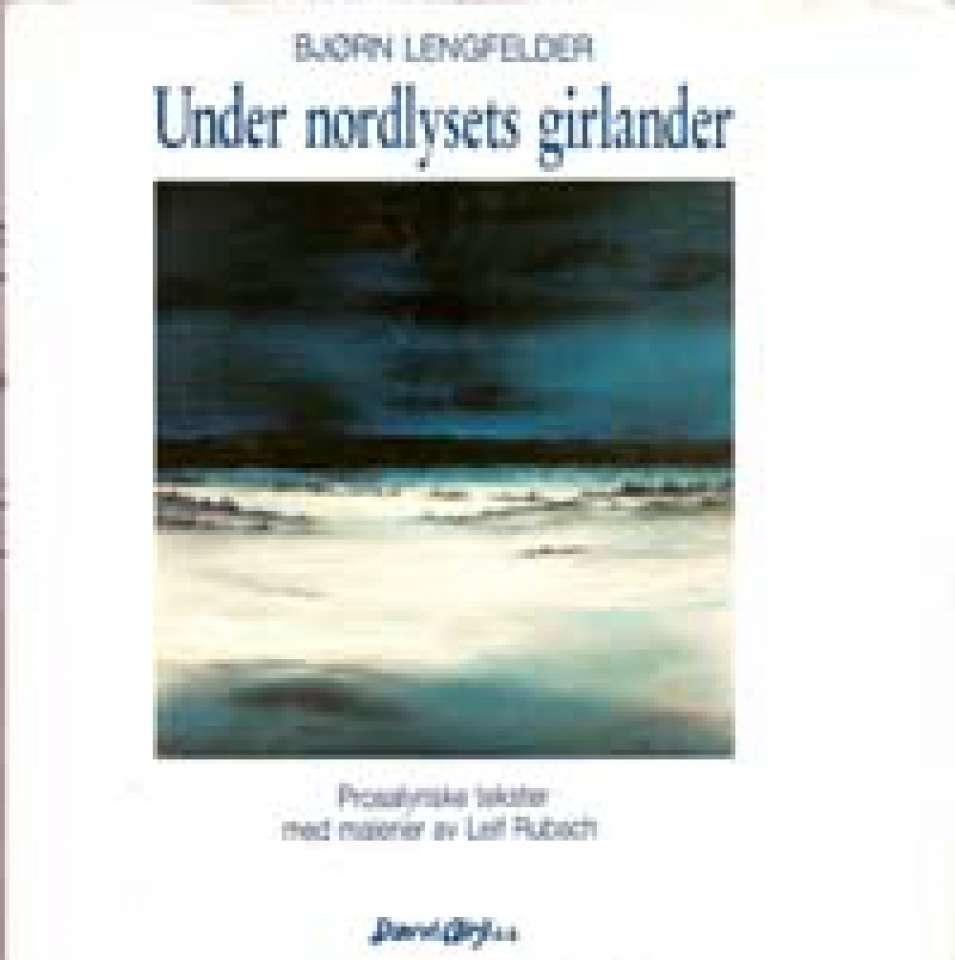 Under nordlysets girlander - Med malerier av Leif Rubach