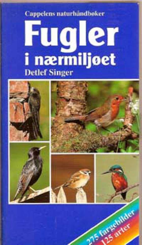 Fugler i nærmiljøet - Cappelens naturhåndbøker